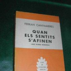 Libros de segunda mano: QUAN ELS SENTITS S'AFINEN (INICI D'UNES MEMORIES), DE FERRAN CANYAMERES. Lote 10024366