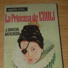 Libros de segunda mano: LA PRINCESA DE ÉBOLI. DE J. GARCÍA MERCADAL. Lote 26445936