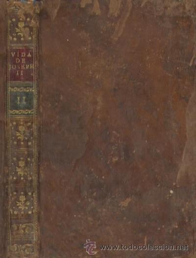 VIDA DE JOSEPH II. EMPERADOR DE ALEMANIA (A/ BI- 327) (Libros de Segunda Mano - Biografías)