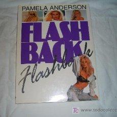 Libros de segunda mano: PAMELA ANDERSON.FLASH BACK. Lote 220369975