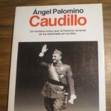 Libros de segunda mano: CAUDILLO – ÁNGEL PALOMINO. ESPEJO DE ESPAÑA Nº 156 – PLANETA. 1ª ED. 1992. Lote 10762955