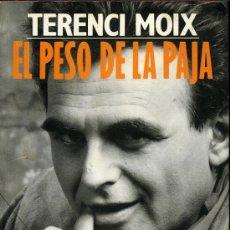 Libros de segunda mano: TERENCI MOIX - EL PESO DE LA PAJA. MEMORIA. EL CINE DE LOS SÁBADOS - 1990. Lote 10959877