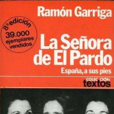 Libros de segunda mano: RAMÓN GARRIGA - LA SEÑORA DE EL PARDO - 1979 - CON MUCHAS FOTOGRAFÍAS. Lote 10980041