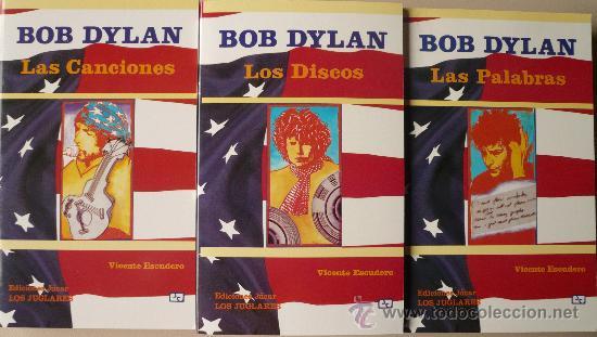 BOB DYLAN / LAS CANCIONES / LOS DISCOS / LAS PALABRAS. ¡LA ULTIMA TRILOGIA QUE ME QUEDA COMPLETA! (Libros de Segunda Mano - Biografías)