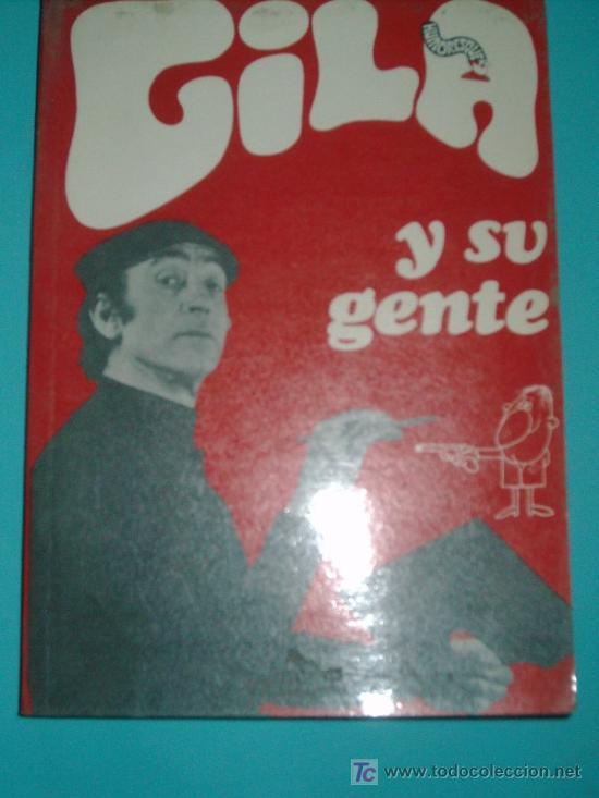 GILA Y SU GENTE.PLANETA.1972 (Libros de Segunda Mano - Biografías)