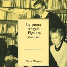 Libros de segunda mano: LA POETA ANGELA FIGUERA - MARÍA BENGOA - 2002 - TEMAS VIZCAINOS 336-337. Lote 11172400