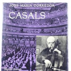 Libros de segunda mano: PAU CASALS. JOSE MARIA CORREDOR. DESTINO, 1967. . Lote 11756493
