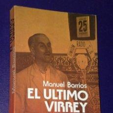 Libros de segunda mano: EL ÚLTIMO VIRREY.( QUEIPO DE LLANO). Lote 24986768