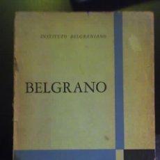 Libros de segunda mano: BELGRANO, POR EL INSTITUTO BELGRANIANO - EDICIONES CÍRCULO MILITAR - 1963. Lote 26493868