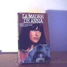 Libros de segunda mano: LA MADRE DE ANNA;HEIKO GEBHARDT;CÍRCULO DE LECTORES 1984. Lote 13855062