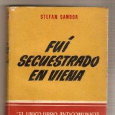 Libros de segunda mano: FUI SECUESTRADO EN VIENA .- STEFAN SANDOR. Lote 26583239