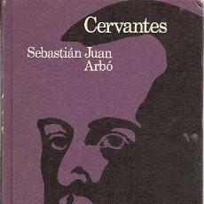 Libros de segunda mano: CERVANTES / SEBASTIÁN JUAN ARBÓ. Lote 19852415