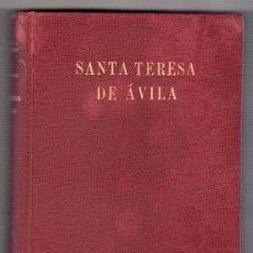 Libros de segunda mano: SANTA TERESA DE AVILA POR WILLIAM THOMAS WALSH. ESPASA CALPE 2 ª ED. MADRID 1951. Lote 14433516