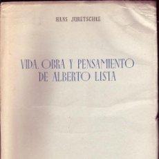 Libros de segunda mano: VIDA, OBRA Y PENSAMIENTO DE ALBERTO LISTA. HANS JURETSCHKE. . Lote 26231043
