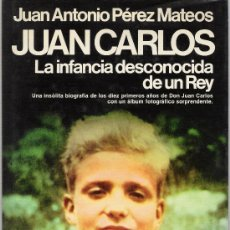 Libros de segunda mano: JUAN CARLOS. LA INFANCIA DESCONOCIDA DE UN REY. Lote 14684109