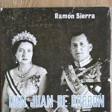 Libros de segunda mano: DON JUAN DE BORBÓN. PRÓLOGO DE JUAN IGNACIO LUCA DE TENA. SIERRA (RAMÓN). Lote 15748639