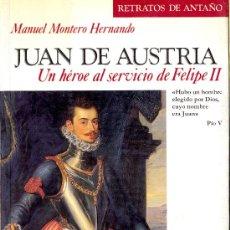 Libros de segunda mano: MANUEL MONTERO HERNANDO. JUAN DE AUSTRIA. MADRID, 1985. Lote 25173089