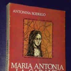 Libros de segunda mano: MARÍA ANTONIA, LA CARAMBA. EL GENIO DE LA TONADILLA EN EL MADRID GOYESCO.. Lote 24210342