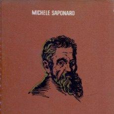 Libros de segunda mano: MICHELE SAPONARO. MIGUEL ANGEL. BARCELONA, 1963. BIOGRAFÍA. Lote 25173102