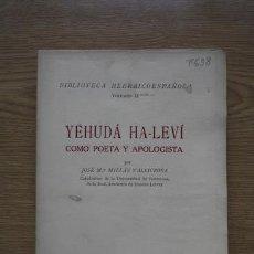 Libros de segunda mano: YEHUDÁ HA-LEVÍ COMO POETA Y APOLOGISTA. MILLÁS VALLICROSA (JOSÉ Mª). Lote 16222673
