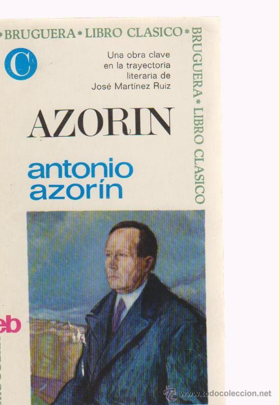 'AZORÍN' POR JUAN MARTINEZ RUIZ 'AZORÍN'. 1ª EDICIÓN. ABRIL DE 1967. EDITORIAL BRUGUERA. (Libros de Segunda Mano - Biografías)