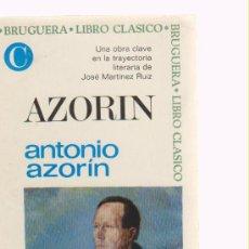 Libros de segunda mano: 'AZORÍN' POR JUAN MARTINEZ RUIZ 'AZORÍN'. 1ª EDICIÓN. ABRIL DE 1967. EDITORIAL BRUGUERA.. Lote 26787495