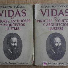 Libros de segunda mano: VIDAS DE PINTORES, ESCULTORES Y ARQUITECTOS ILUSTRES. VASARI (GIORGIO). Lote 16437298
