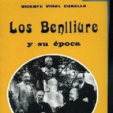 Libros de segunda mano: VIDAL CORELLA LOS BENLLIURE Y SU EPOCA, PROMETEO. Lote 289662698