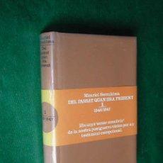 Libros de segunda mano: DEL PASSAT QUAN ERA PRESENT - 1 - 1940-1947, DE MAURICI SERRAHIMA. Lote 17135239