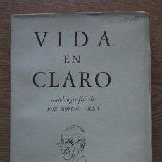 Libros de segunda mano: VIDA EN CLARO. AUTOBIOGRAFÍA DE… MORENO VILLA (JOSÉ). Lote 17334458