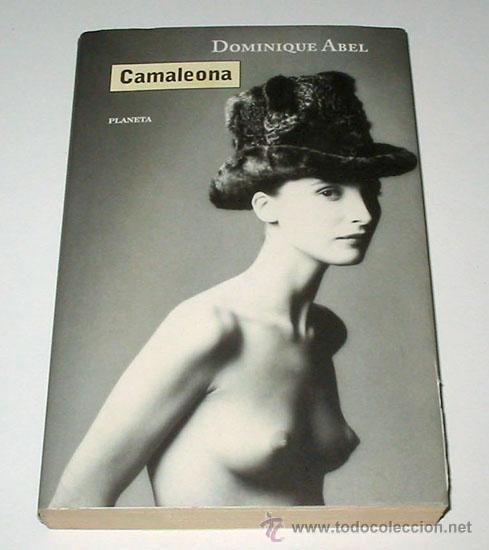 CAMALEONA, POR DOMINIQUE ABEL. AUTOBIOGRAFIA DE UNA MODELO. (Libros de Segunda Mano - Biografías)