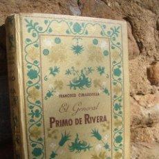 Libros de segunda mano: FRANCISCO CIMADEVILLA: EL GENERAL PRIMO DE RIVERA, ED.AFRODISIO AGUADO 1944 , ILUSTRADO. Lote 17525442