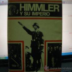 Libros de segunda mano: HIMMLER Y SU IMPERIO 1º EDICION1969. Lote 17748630