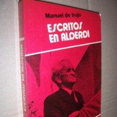 Libros de segunda mano: ESCRITOS EN ALDERDI. 1961-1974 / MANUEL DE IRUJO. Lote 27307347