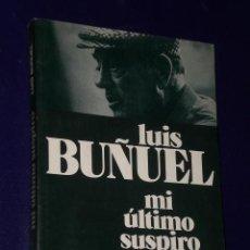 Libros de segunda mano: MI ÚLTIMO SUSPIRO (MEMORIAS). POR LUIS BUÑUEL.. Lote 26071322