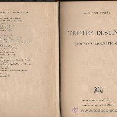 Libros de segunda mano: TRISTES DESTINOS (BOCETOS BIOGRÁFICOS). MARIANO TOMÁS, ED. JUVENTUD 1941. 185X117 MM. 205 P. (LOT 1). Lote 26625588