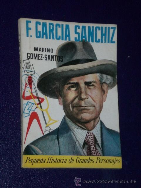 FEDERICO GARCÍA SANCHIZ. (Libros de Segunda Mano - Biografías)