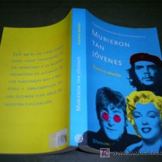 Libros de segunda mano: MURIERON TAN JÓVENES TRAGEDIA Y ROMANTICISMO DE LA MUERTE PREMATURA CARLOS ABELLA RM45282. Lote 20221505