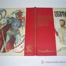 Libros de segunda mano: HERNÁN CORTÉS CAUDILLO DE UN IMPERIO BIOGRAFÍAS AMENAS GRANDES FIGURAS SERIE I TOMO VI 1946 RM44862. Lote 22138187