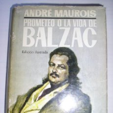 Libros de segunda mano: PROMETEO O LA VIDA DE BALZAC-ANDRE MAUROIS -1ª. EDC.1965. Lote 26717018