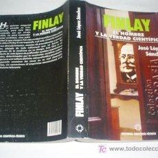 Libros de segunda mano: FINLAY EL HOMBRE Y LA VERDAD CIENTÍFICA JOSÉ LÓPEZ SÁNCHEZ 2007 RM45635. Lote 20588228