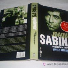 Libros de segunda mano: JOAQUÍN SABINA PERDONEN LA TRISTEZA JAVIER MENÉNDEZ FLORES PLAZA & JANÉS 2001 RM45704. Lote 20598788