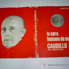 Libros de segunda mano: LA CARA HUMANA DE UN CAUDILLO FRANCO 401 ANÉCDOTAS ROGELIO BAON 1975 RM46088. Lote 21017694