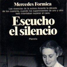Libros de segunda mano: MERCEDES FORMICA. ESCUCHO EL SILENCIO. PEQUEÑA HISTORIA DE AYER. BARCELONA. 1984.. Lote 26493261