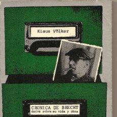 Libros de segunda mano: CRÓNICA DE BRECHT, DATOS SOBRE SU VIDA Y OBRA DE KLAUS VÖLKER (ANAGRAMA). Lote 26474436