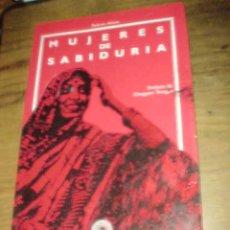 Libros de segunda mano: MUJERES DE SABIDURIA. TSULTRIM ALIONE. PREFACIO DE CHOGYAM TRUNGPA.. Lote 118239191