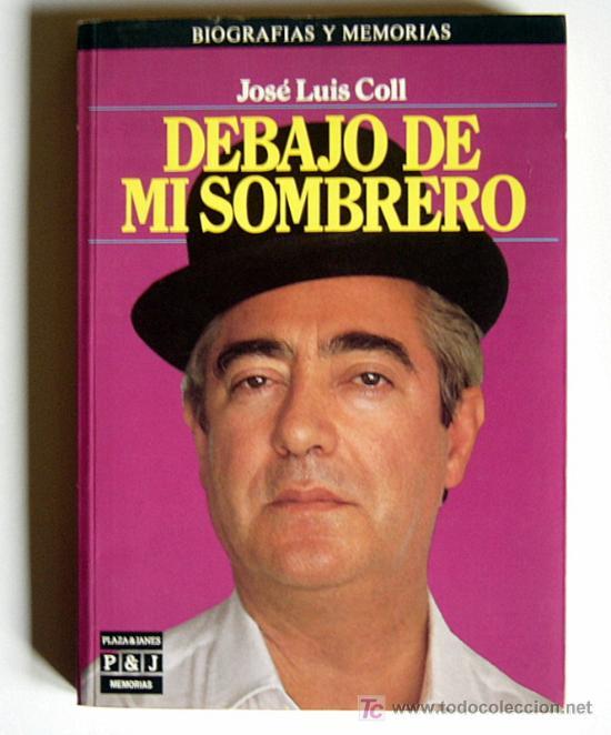 debajo de mi sombrero - jose luis coll - Comprar Libros de ... c1d2c12dbf5