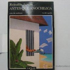 Libros de segunda mano: ANTES QUE AÑOCHEZCA,REINALDO ARENAS.AUTOBIOGRAFIA.COLECCION ANDANZAS.1ª EDICION AÑO 1992.. Lote 21206702