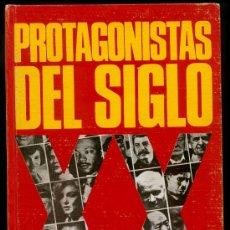 Libros de segunda mano: PROTAGONISTAS DEL SIGLO XX. Lote 21229218