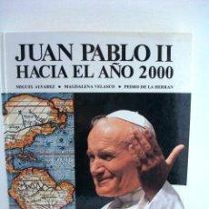 Libros de segunda mano: JUAN PABLO II HACIA EL AÑO 2000. Lote 26913490